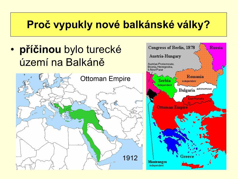 příčinou bylo turecké území na Balkáně Proč vypukly nové balkánské války?
