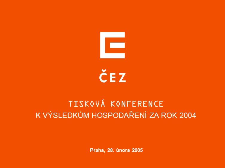 TISKOVÁ KONFERENCE K VÝSLEDKŮM HOSPODAŘENÍ ZA ROK 2004 Praha, 28. února 2005