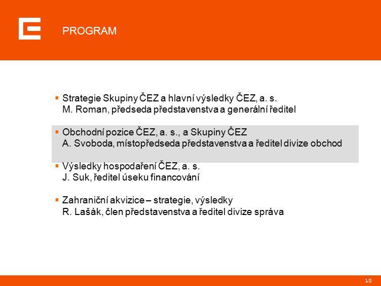 10  Strategie Skupiny ČEZ a hlavní výsledky ČEZ, a.