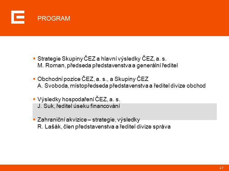 17  Strategie Skupiny ČEZ a hlavní výsledky ČEZ, a.