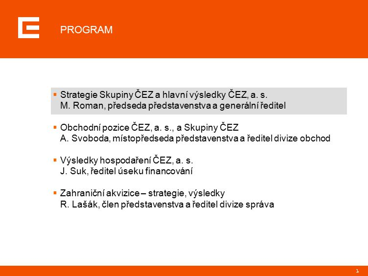 1  Strategie Skupiny ČEZ a hlavní výsledky ČEZ, a.