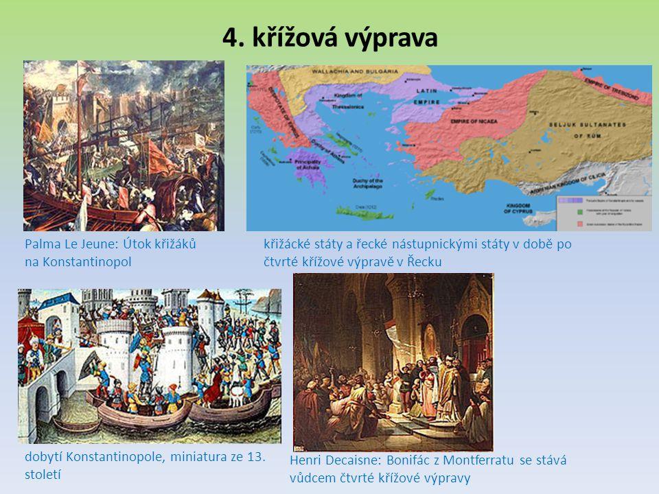 4. křížová výprava Palma Le Jeune: Útok křižáků na Konstantinopol křižácké státy a řecké nástupnickými státy v době po čtvrté křížové výpravě v Řecku
