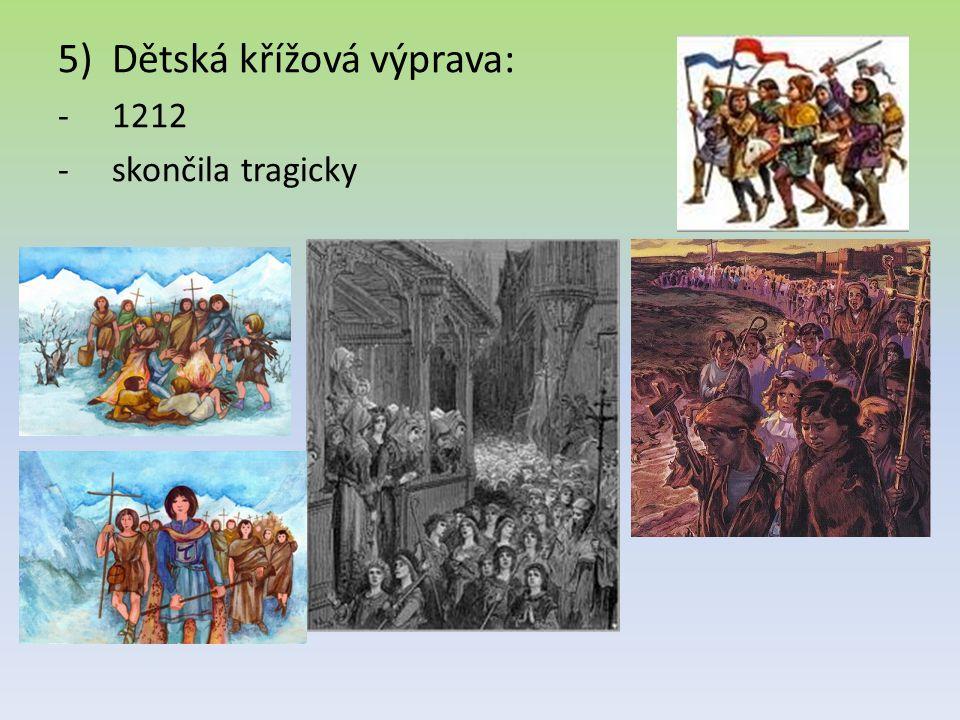 5)Dětská křížová výprava: -1212 -skončila tragicky