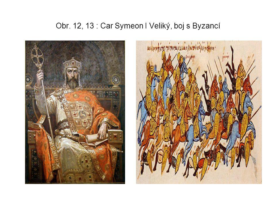 Obr. 12, 13 : Car Symeon I Veliký, boj s Byzancí