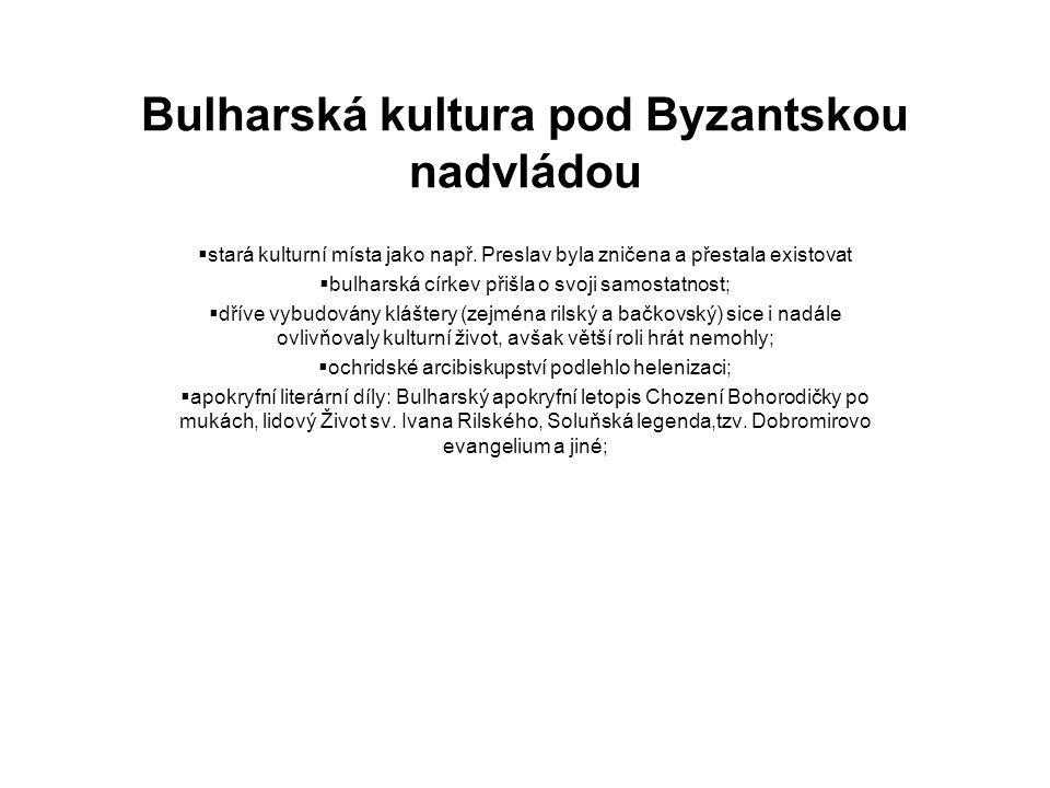 Bulharská kultura pod Byzantskou nadvládou  stará kulturní místa jako např.