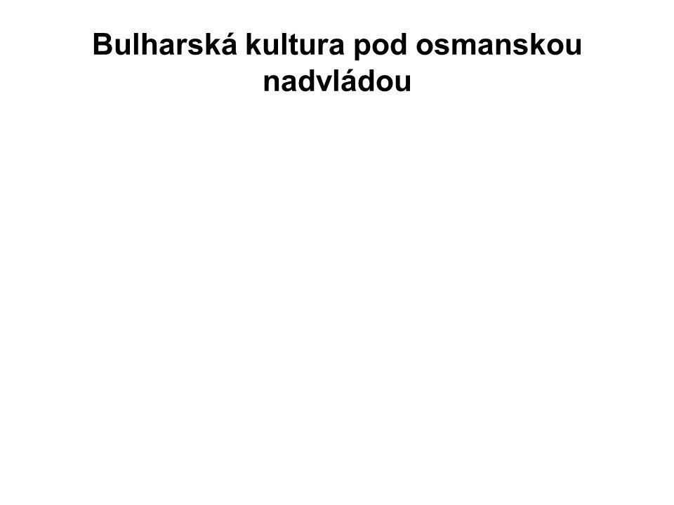 Bulharská kultura pod osmanskou nadvládou