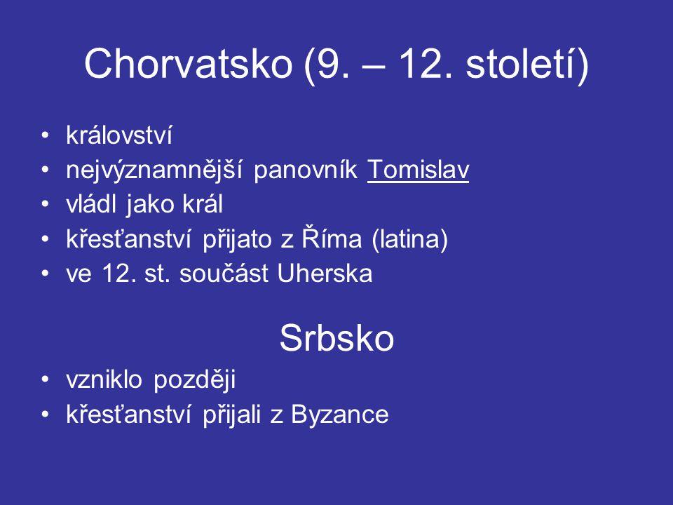 Chorvatsko (9. – 12. století) království nejvýznamnější panovník Tomislav vládl jako král křesťanství přijato z Říma (latina) ve 12. st. součást Uhers