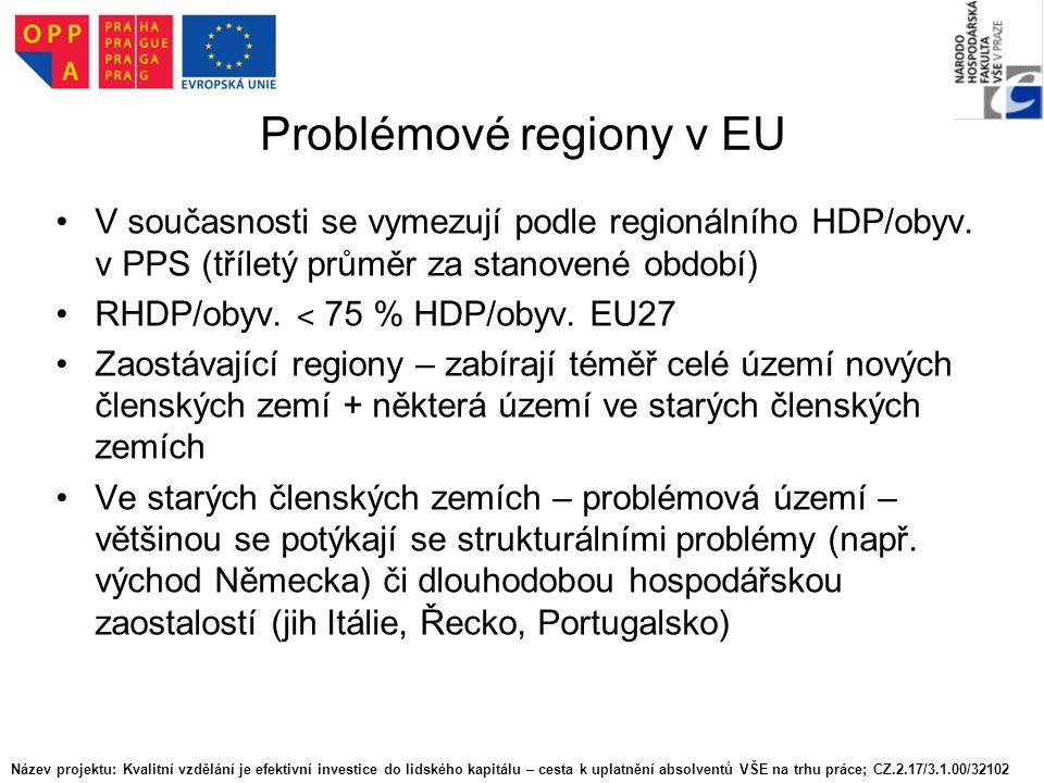 Problémové regiony v EU V současnosti se vymezují podle regionálního HDP/obyv. v PPS (tříletý průměr za stanovené období) RHDP/obyv. ˂ 75 % HDP/obyv.