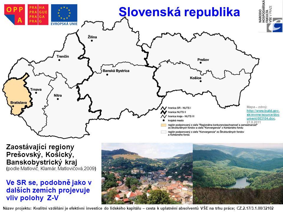 Zaostávající regiony Prešovský, Košický, Banskobystrický kraj (podle Matlovič, Klamár, Matlovičová,2009) Ve SR se, podobně jako v dalších zemích proje