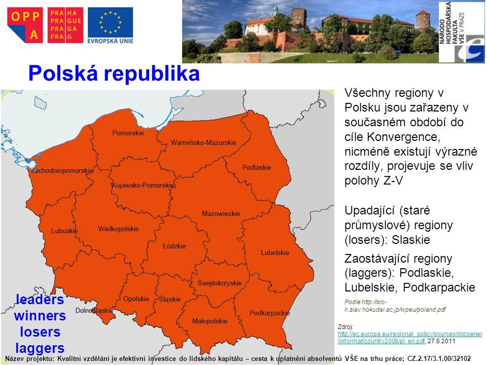 Polská republika Všechny regiony v Polsku jsou zařazeny v současném období do cíle Konvergence, nicméně existují výrazné rozdíly, projevuje se vliv po