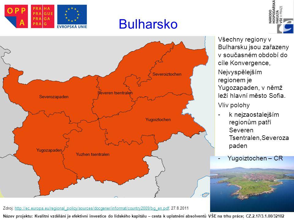 Bulharsko Název projektu: Kvalitní vzdělání je efektivní investice do lidského kapitálu – cesta k uplatnění absolventů VŠE na trhu práce; CZ.2.17/3.1.