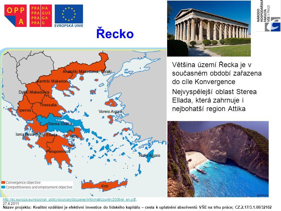 Řecko Většina území Řecka je v současném období zařazena do cíle Konvergence Nejvyspělejší oblast Sterea Ellada, která zahrnuje i nejbohatší region At