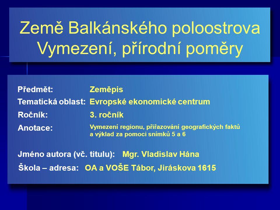 Evropské ekonomické centrum Země Balkánského poloostrova Vymezení regionu Východní E.