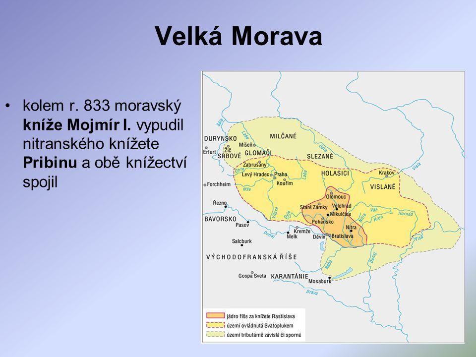 Velká Morava kolem r.833 moravský kníže Mojmír I.