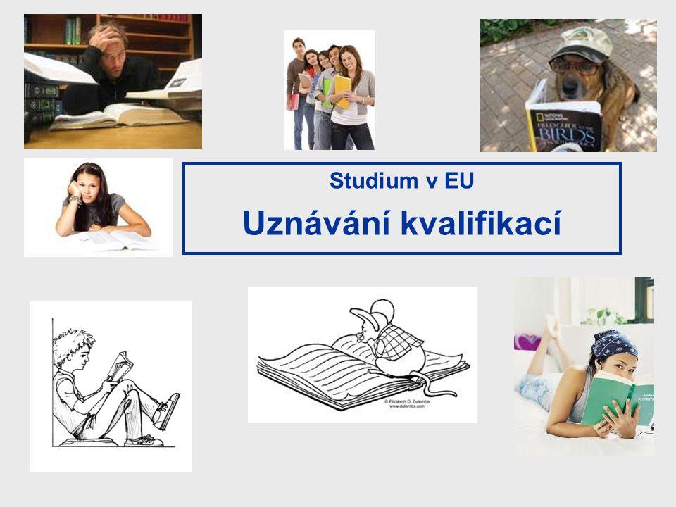 Studium v EU Uznávání kvalifikací