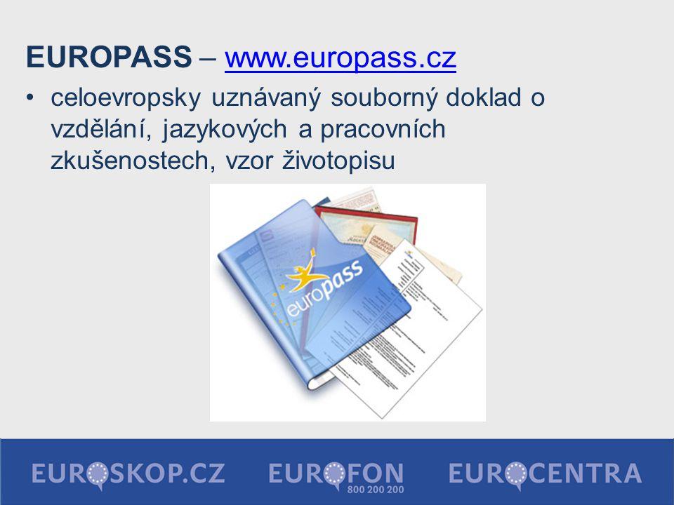 EUROPASS – www.europass.czwww.europass.cz celoevropsky uznávaný souborný doklad o vzdělání, jazykových a pracovních zkušenostech, vzor životopisu