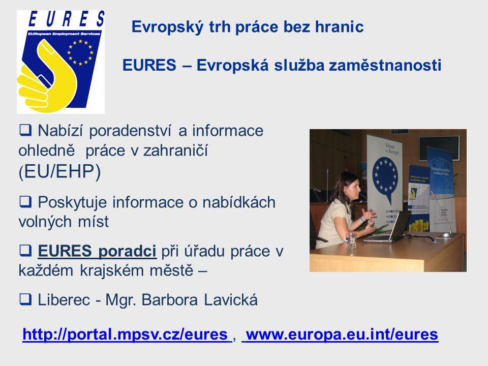 Evropský trh práce bez hranic  Nabízí poradenství a informace ohledně práce v zahraničí ( EU/EHP)  Poskytuje informace o nabídkách volných míst  EU