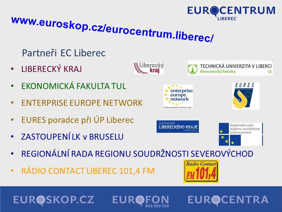 Partneři EC Liberec LIBERECKÝ KRAJ EKONOMICKÁ FAKULTA TUL ENTERPRISE EUROPE NETWORK EURES poradce při ÚP Liberec ZASTOUPENÍ LK v BRUSELU REGIONÁLNÍ RA