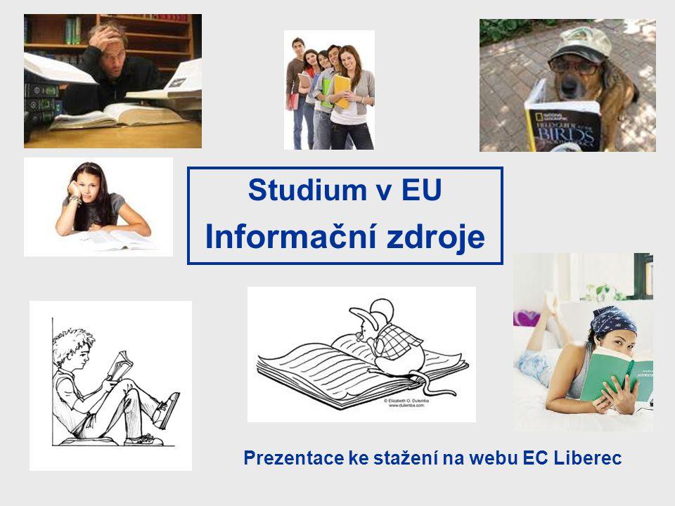 Studium v EU Informační zdroje Prezentace ke stažení na webu EC Liberec