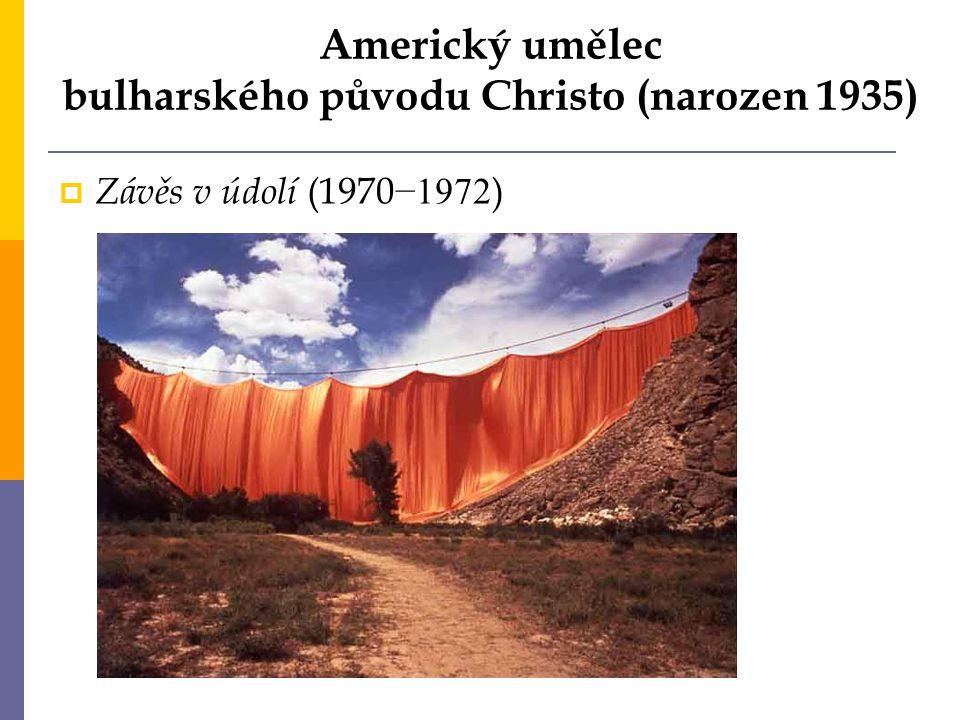 Americký umělec bulharského původu Christo (narozen 1935)  Závěs v údolí (1970 −1972 )