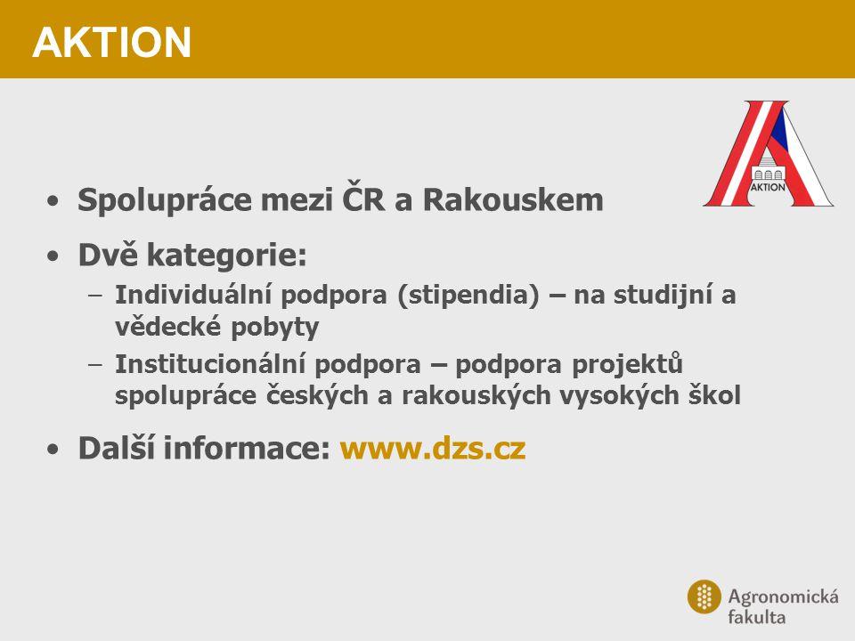 AKTION Spolupráce mezi ČR a Rakouskem Dvě kategorie: –Individuální podpora (stipendia) – na studijní a vědecké pobyty –Institucionální podpora – podpo