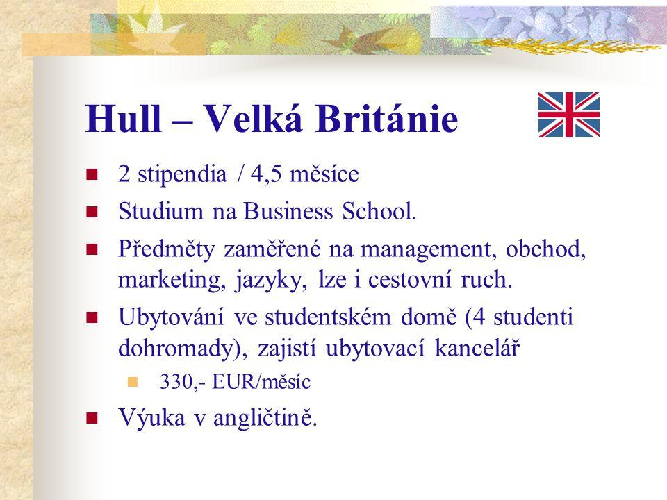 Hull – Velká Británie 2 stipendia / 4,5 měsíce Studium na Business School. Předměty zaměřené na management, obchod, marketing, jazyky, lze i cestovní