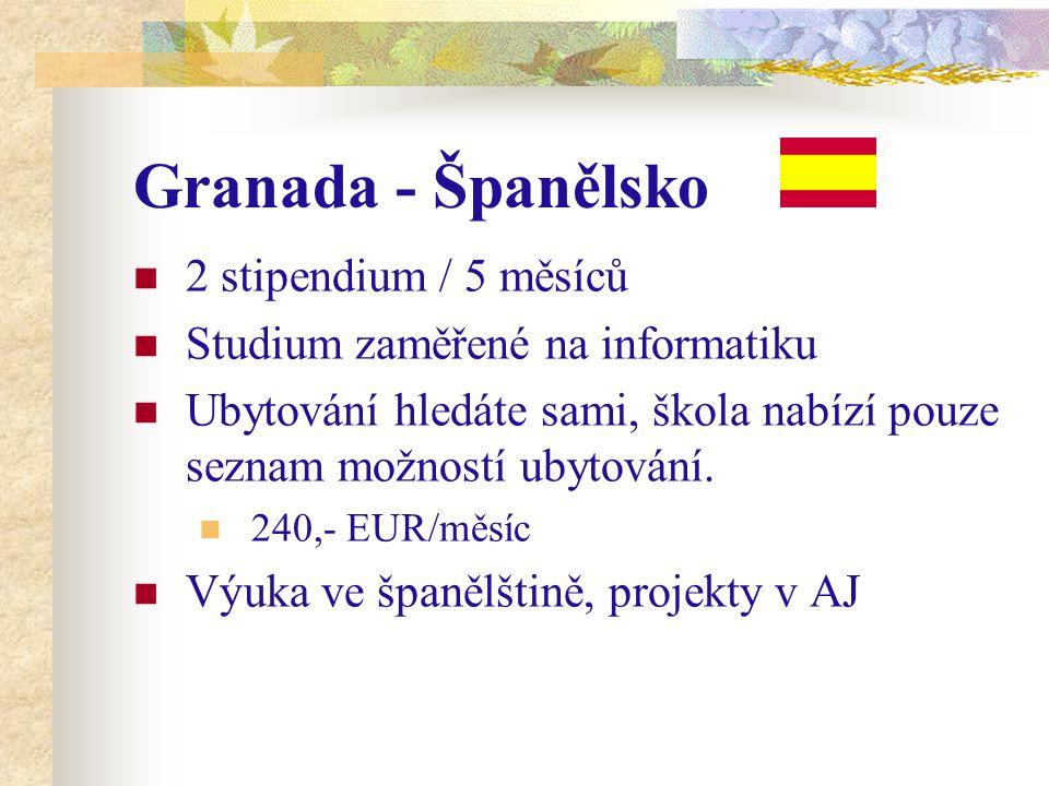 Granada - Španělsko 2 stipendium / 5 měsíců Studium zaměřené na informatiku Ubytování hledáte sami, škola nabízí pouze seznam možností ubytování. 240,