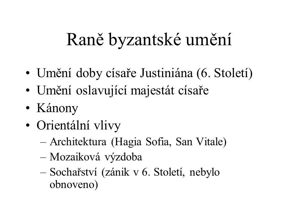 Raně byzantské umění Umění doby císaře Justiniána (6.