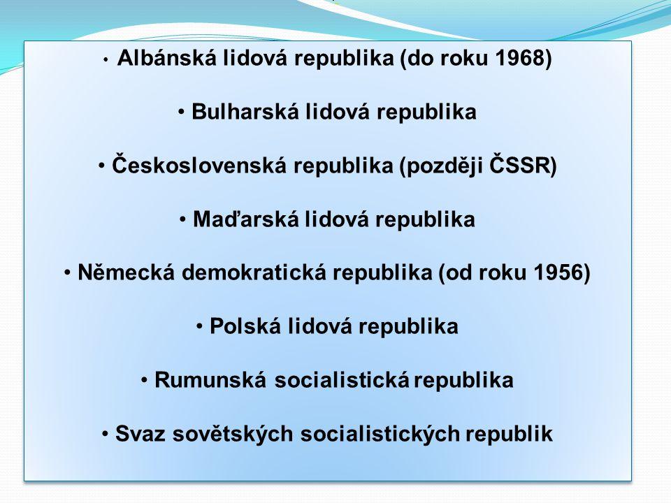 Albánská lidová republika (do roku 1968) Bulharská lidová republika Československá republika (později ČSSR) Maďarská lidová republika Německá demokrat
