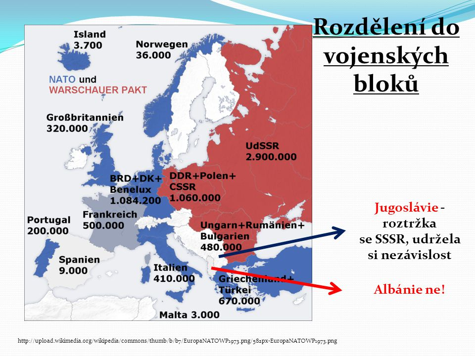 http://upload.wikimedia.org/wikipedia/commons/thumb/b/b7/EuropaNATOWP1973.png/582px-EuropaNATOWP1973.png Jugoslávie - roztržka se SSSR, udržela si nez