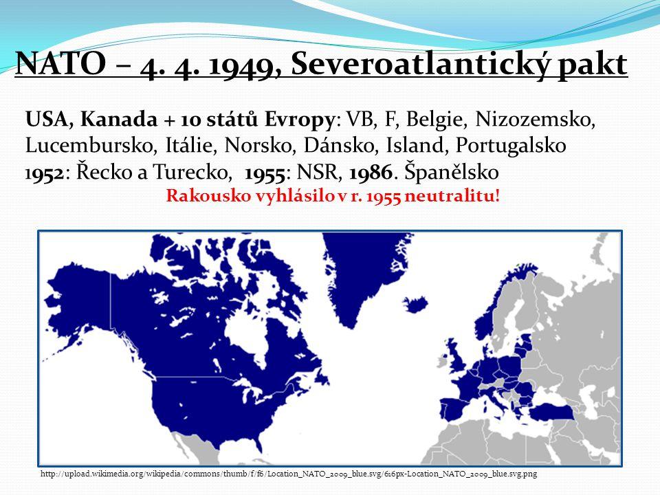 http://upload.wikimedia.org/wikipedia/commons/thumb/f/f6/Location_NATO_2009_blue.svg/616px-Location_NATO_2009_blue.svg.png NATO – 4. 4. 1949, Severoat