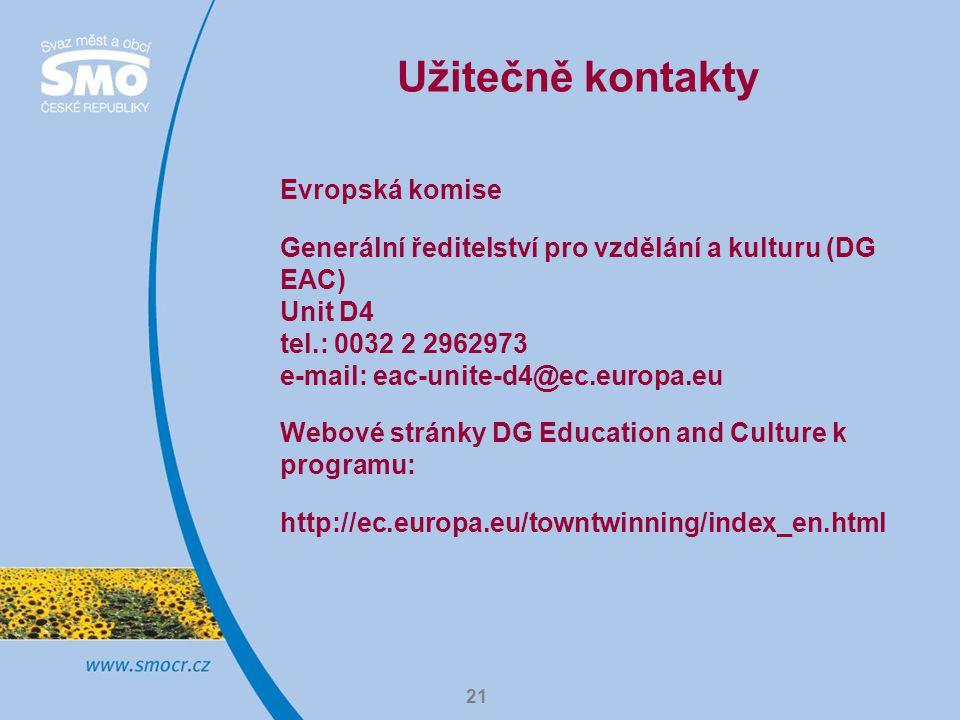 21 Užitečně kontakty Evropská komise Generální ředitelství pro vzdělání a kulturu (DG EAC) Unit D4 tel.: 0032 2 2962973 e-mail: eac-unite-d4@ec.europa