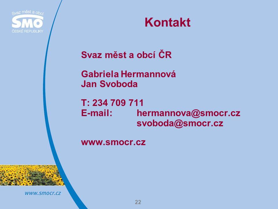 22 Kontakt Svaz měst a obcí ČR Gabriela Hermannová Jan Svoboda T: 234 709 711 E-mail: hermannova@smocr.cz svoboda@smocr.cz www.smocr.cz