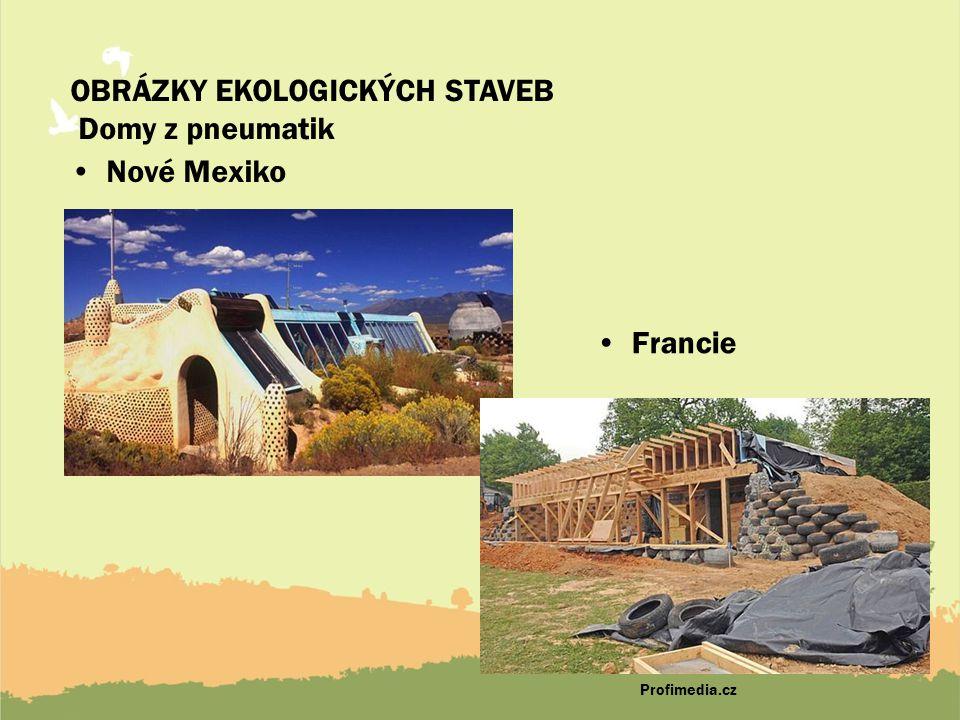 OBRÁZKY EKOLOGICKÝCH STAVEB Domy z pneumatik Nové Mexiko Francie Profimedia.cz