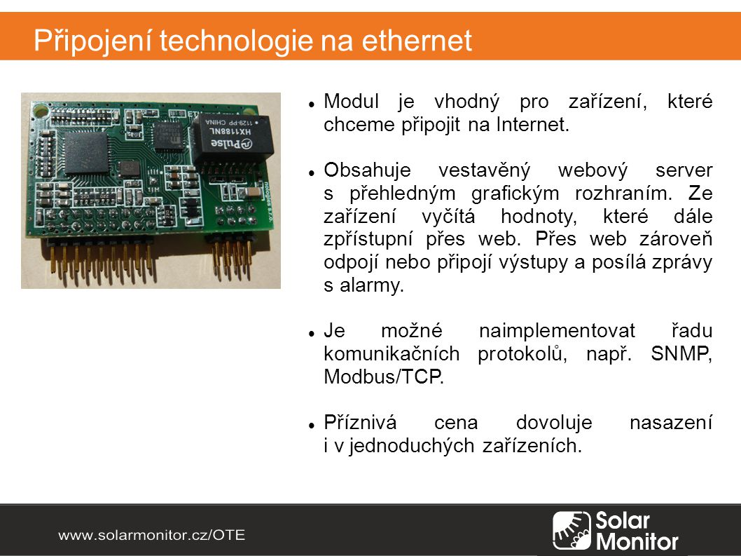 Připojení technologie na ethernet Modul je vhodný pro zařízení, které chceme připojit na Internet.