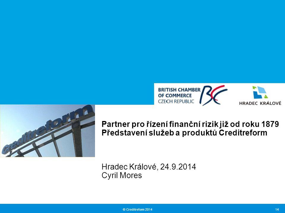 © Creditreform 2014 14 Partner pro řízení finanční rizik již od roku 1879 Představení služeb a produktů Creditreform Hradec Králové, 24.9.2014 Cyril Mores