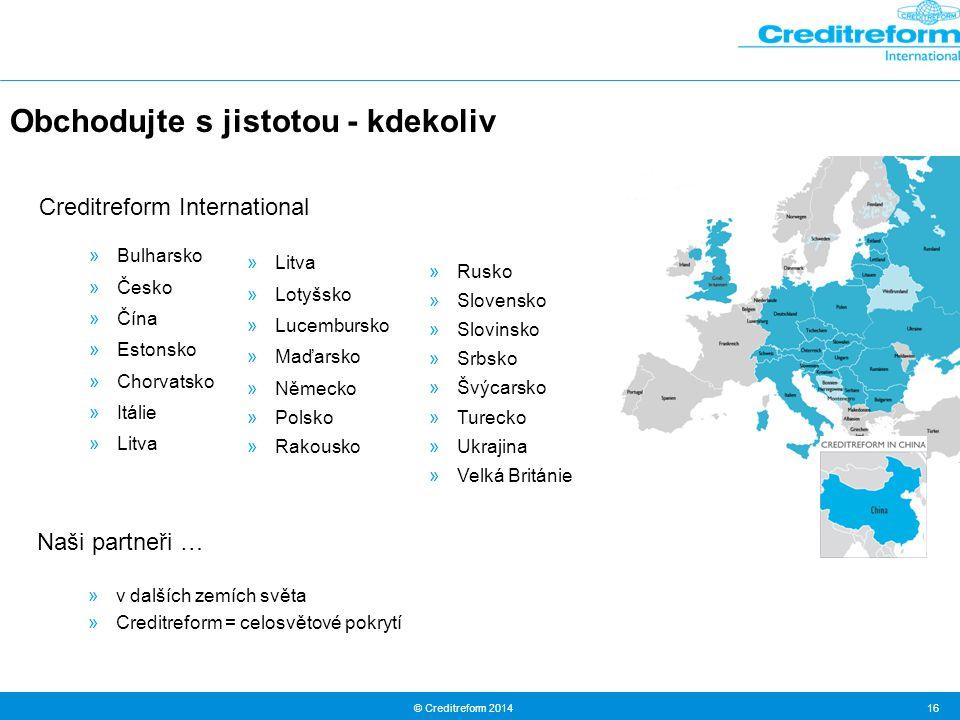 © Creditreform 2014 16 Creditreform International Naši partneři … »v dalších zemích světa »Creditreform = celosvětové pokrytí »Bulharsko »Česko »Čína