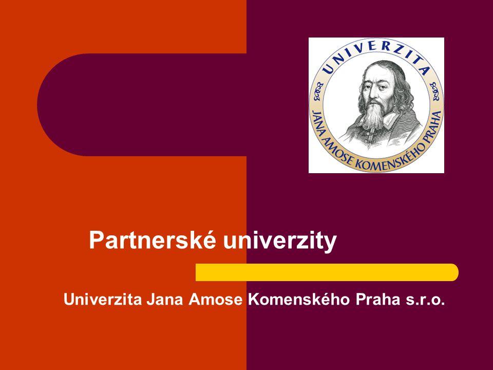 Univerzita Jana Amose Komenského Praha s.r.o. Partnerské univerzity