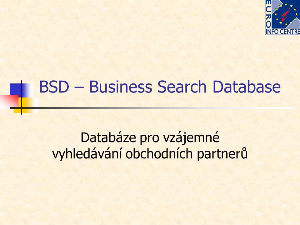 BSD – Business Search Database Databáze pro vzájemné vyhledávání obchodních partnerů