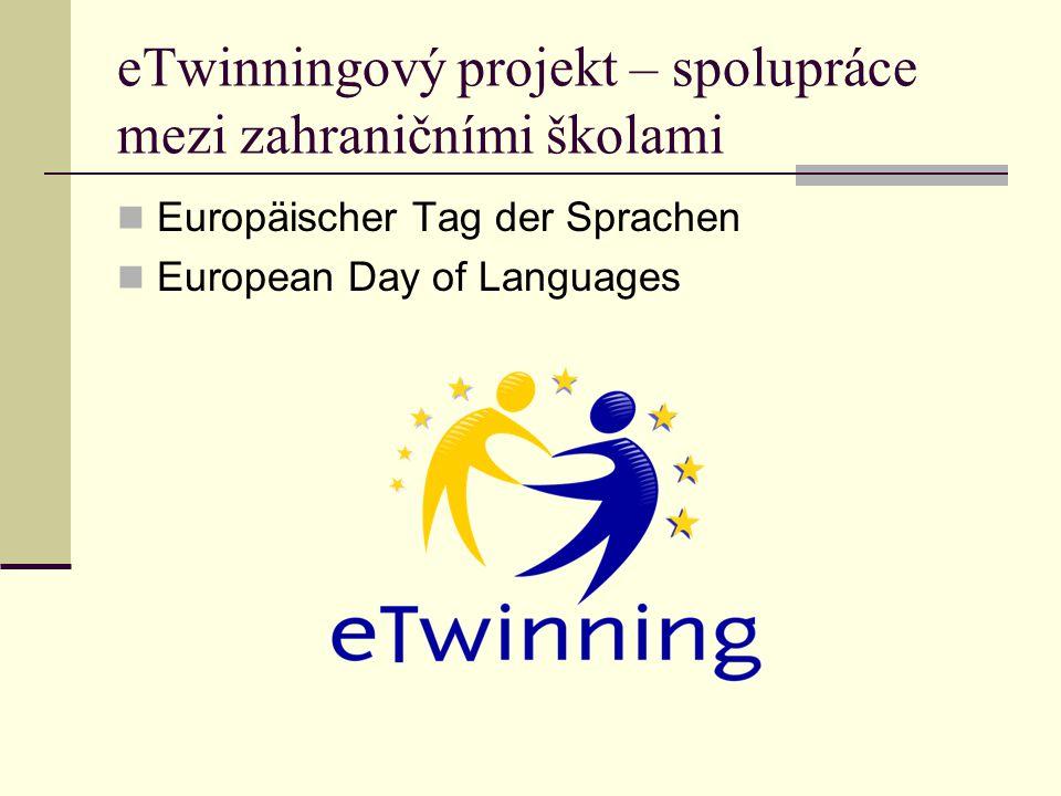 eTwinningový projekt – spolupráce mezi zahraničními školami Europäischer Tag der Sprachen European Day of Languages