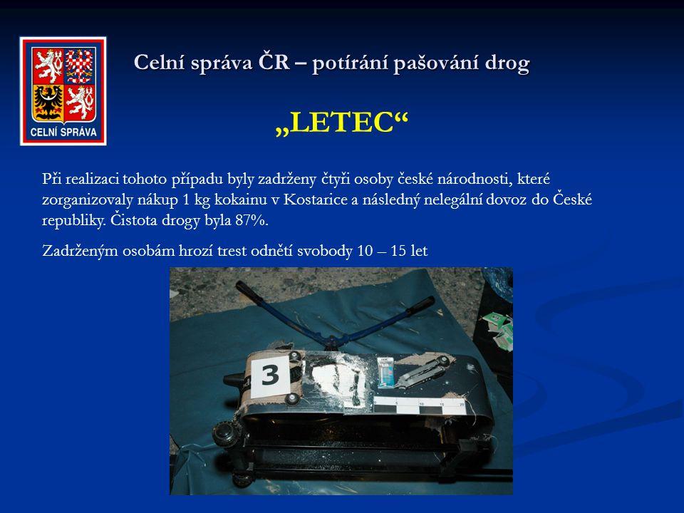 """Celní správa ČR – potírání pašování drog """"LETEC"""" Při realizaci tohoto případu byly zadrženy čtyři osoby české národnosti, které zorganizovaly nákup 1"""