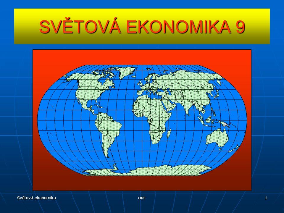 Světová ekonomika OPF 2 1) Charakteristika 2) Vývoj EU 3) Maastrichtská kriteria 4) Orgány EU 5) Rozpočet EU 6) EU a ČR EU