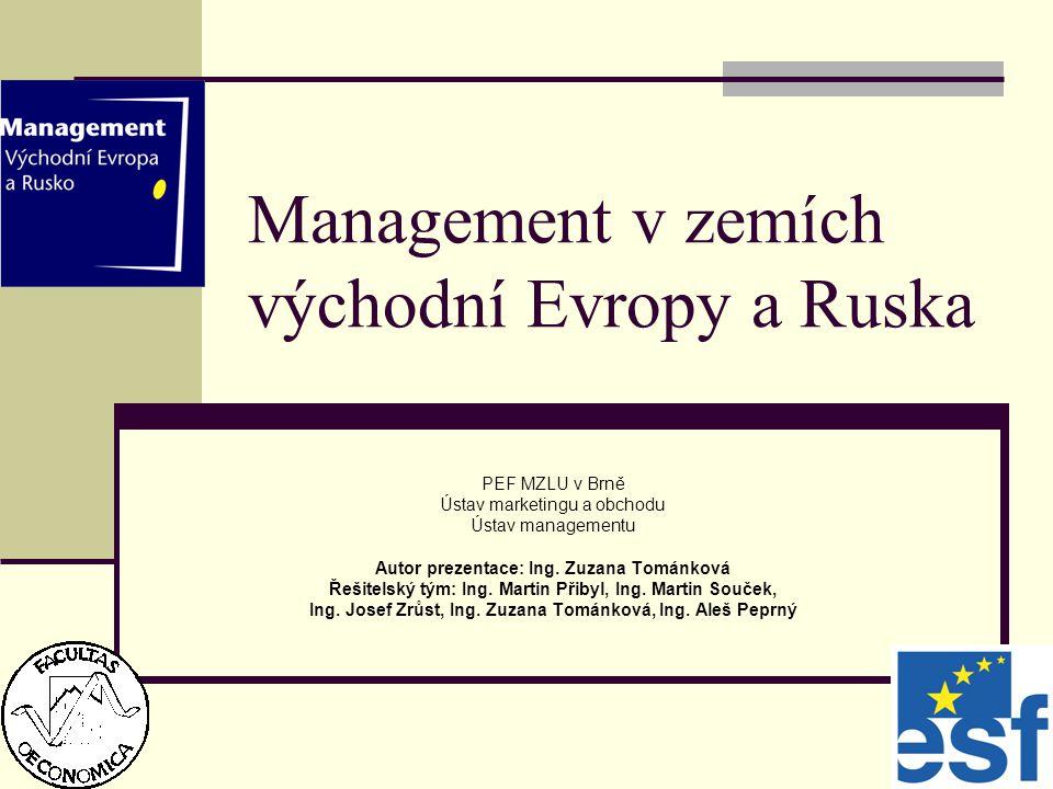 Management v zemích východní Evropy a Ruska PEF MZLU v Brně Ústav marketingu a obchodu Ústav managementu Autor prezentace: Ing.