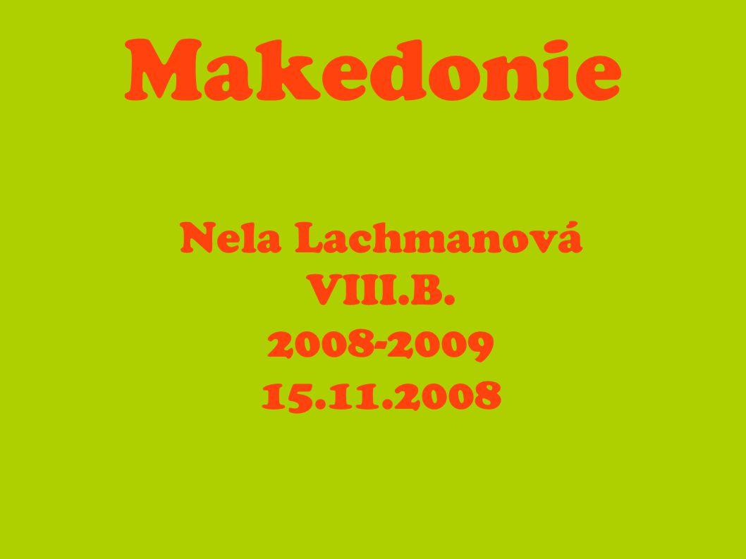 Makedonie Nela Lachmanová VIII.B. 2008-2009 15.11.2008