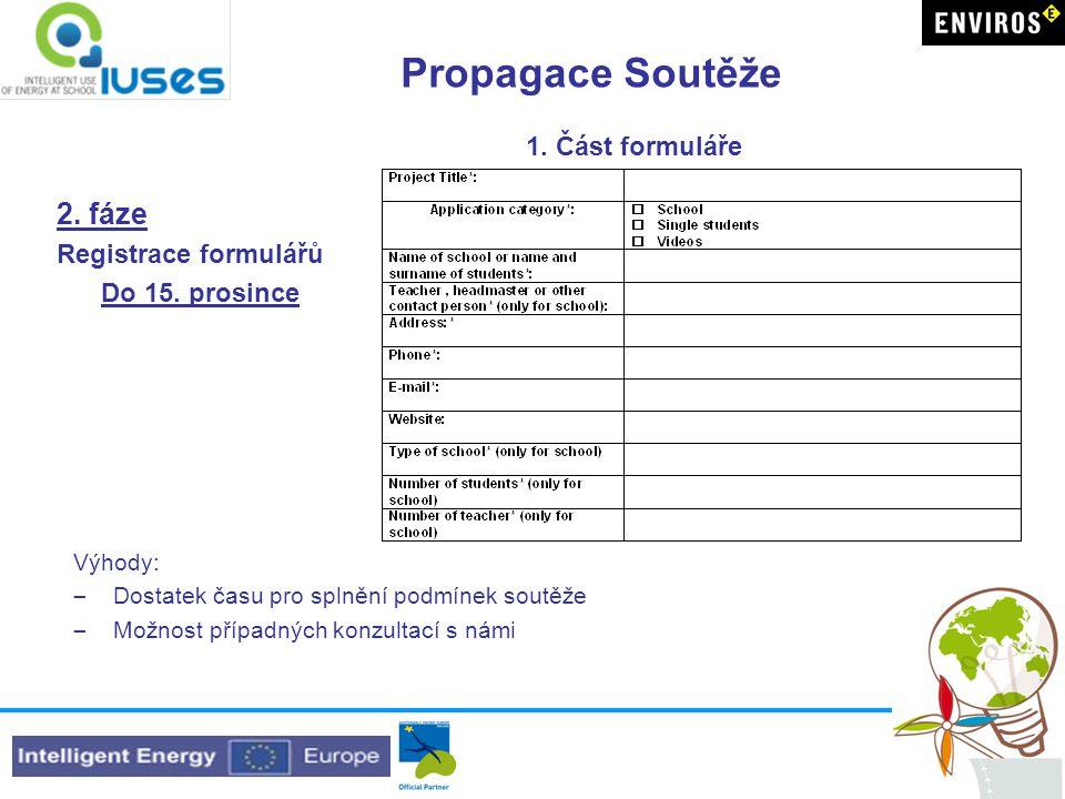 Propagace Soutěže 2. fáze Registrace formulářů Do 15.