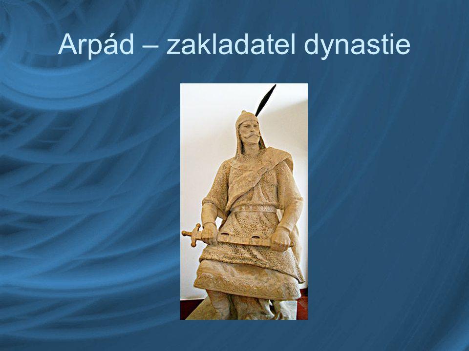 Arpád – zakladatel dynastie