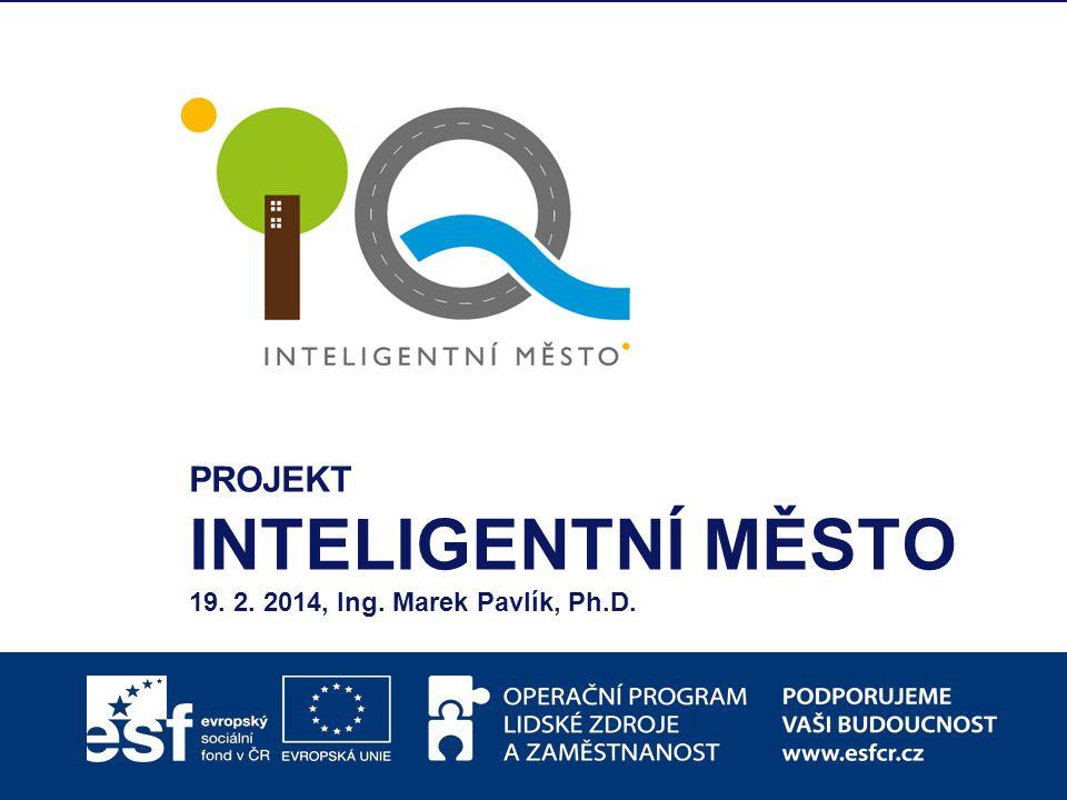 © M.C.TRITON, spol. s r.o. PROJEKT INTELIGENTNÍ MĚSTO 19. 2. 2014, Ing. Marek Pavlík, Ph.D.