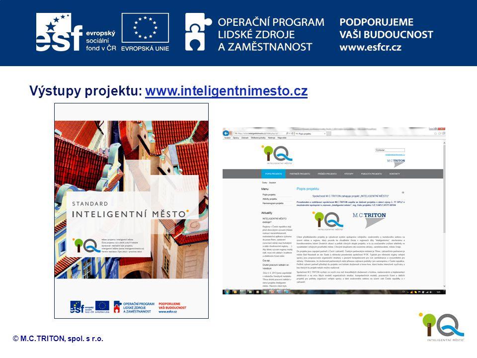 © M.C.TRITON, spol. s r.o. Výstupy projektu: www.inteligentnimesto.czwww.inteligentnimesto.cz