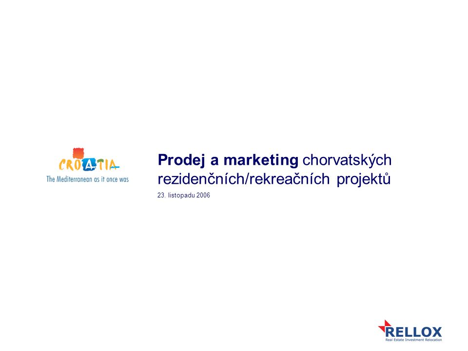 Prodej a marketing chorvatských rezidenčních/rekreačních projektů 23. listopadu 2006
