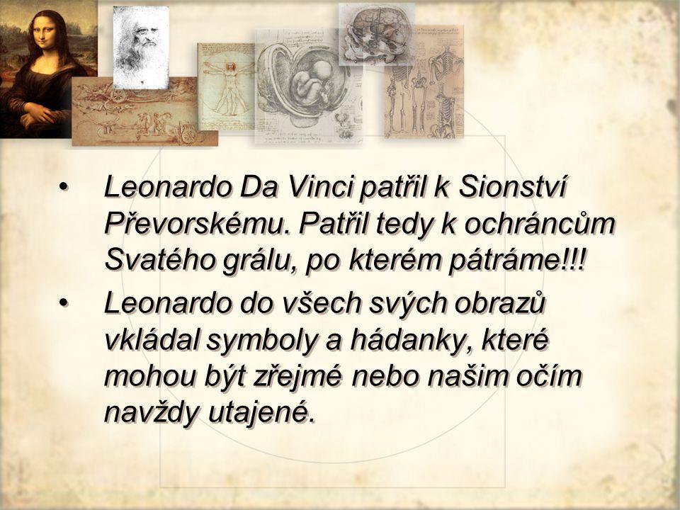 Leonardo Da Vinci patřil k Sionství Převorskému.